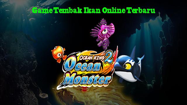 Game Tembak Ikan Online Terbaru