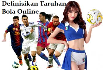 Definisikan Taruhan Bola Online