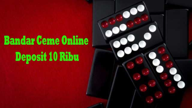 Bandar Ceme Online Deposit 10 Ribu
