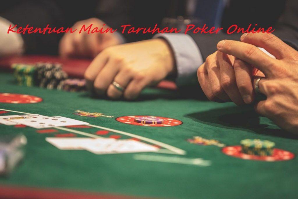 Ketentuan Main Taruhan Poker Online
